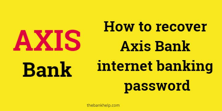 Axis Bank forgot password recovery procedure step by step 1