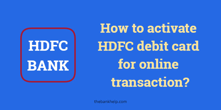 How to activate HDFC debit card for online transaction? 1