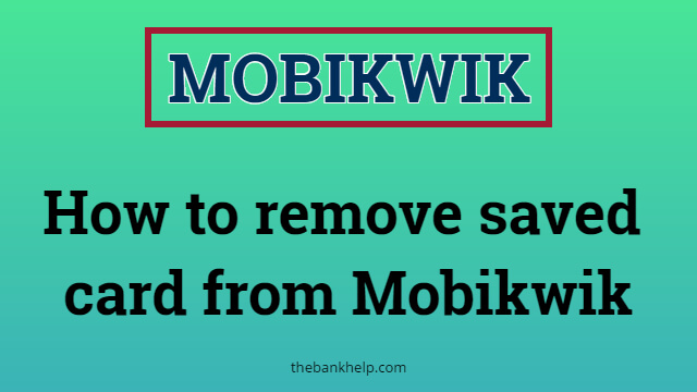 How to remove saved card from Mobikwik? 1