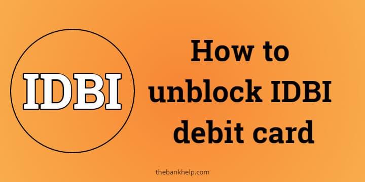 How to unblock IDBI debit card 1