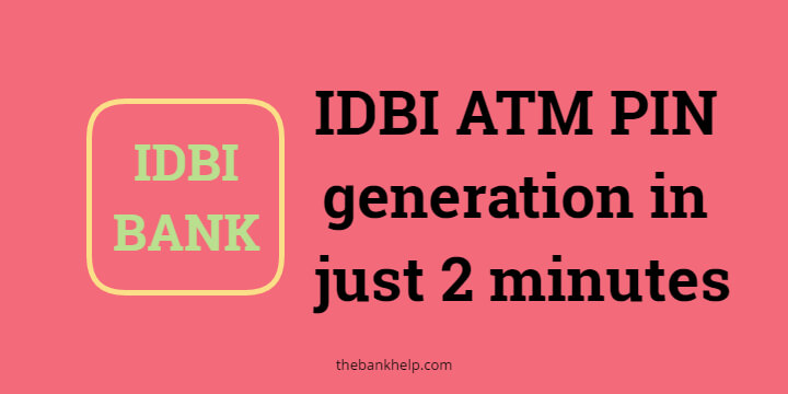 IDBI ATM PIN generation in just 2 minutes 1