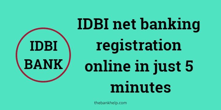 IDBI net banking registration online in just 5 minutes 1