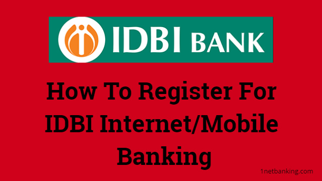 How To Register For IDBI Internet/Mobile Banking 1
