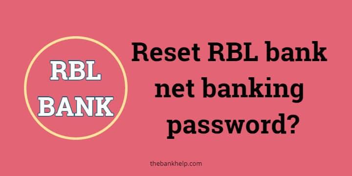 Reset RBL bank net banking password? 1