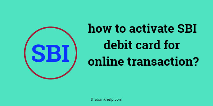 How to activate SBI Debit card for online transaction? 2